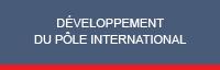 Développement du pôle International