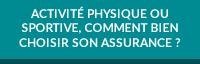 Activite physique ou sportive, comment bien choisir son assurance ?