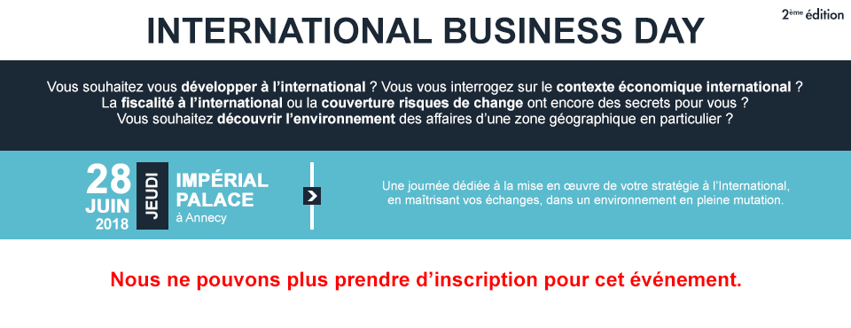 INTERNATIONAL BUSINESS DAY 28 juin 2018 à l'impérial Palace à Annecy